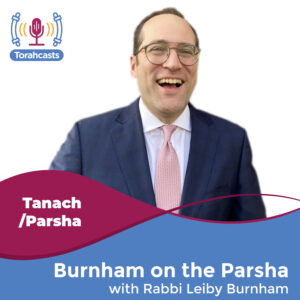 Burnham on the Parsha